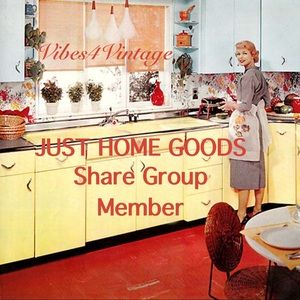Vibes4Vintage JUST HOME GOODS Share Group Member
